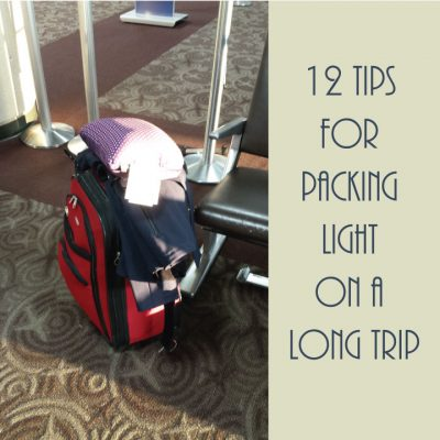 12 Tips for Packing Light on a Long Trip